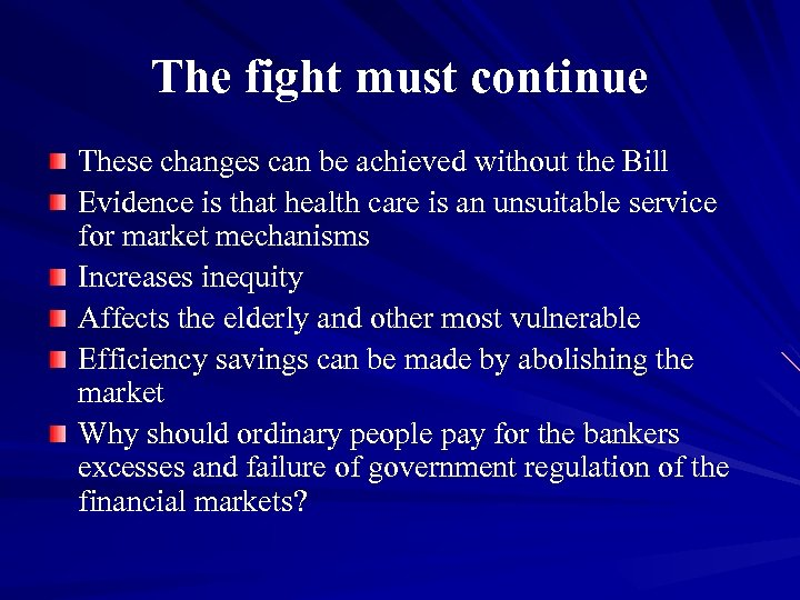 The fight must continue These changes can be achieved without the Bill Evidence is