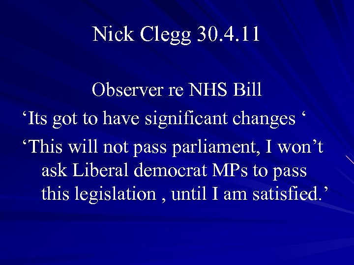 Nick Clegg 30. 4. 11 Observer re NHS Bill 'Its got to have significant