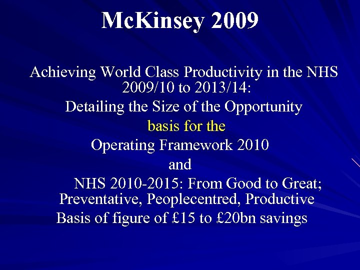 Mc. Kinsey 2009 Achieving World Class Productivity in the NHS 2009/10 to 2013/14: Detailing