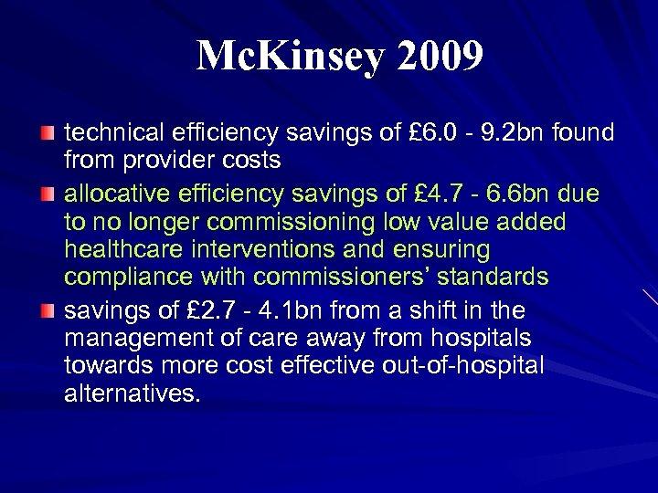 Mc. Kinsey 2009 technical efficiency savings of £ 6. 0 - 9. 2 bn