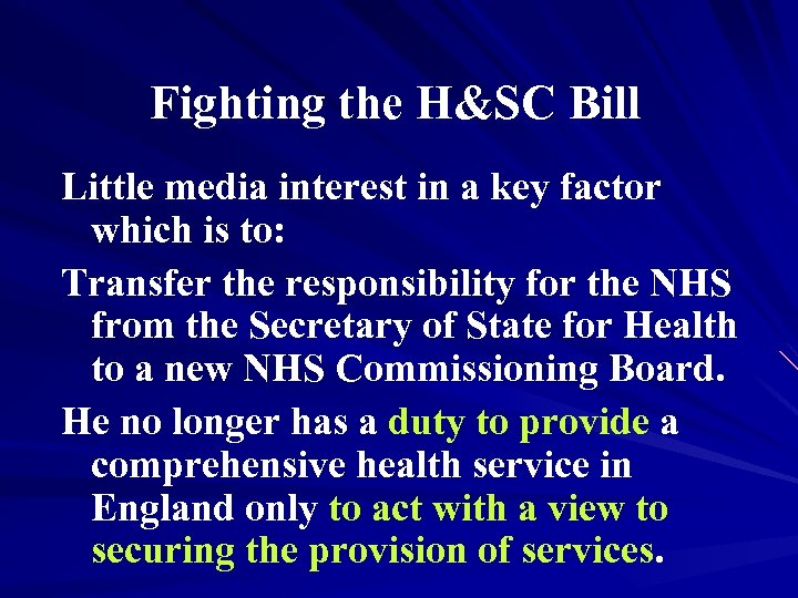Fighting the H&SC Bill Little media interest in a key factor which is to: