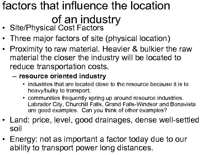 factors that influence the location of an industry • Site/Physical Cost Factors • Three