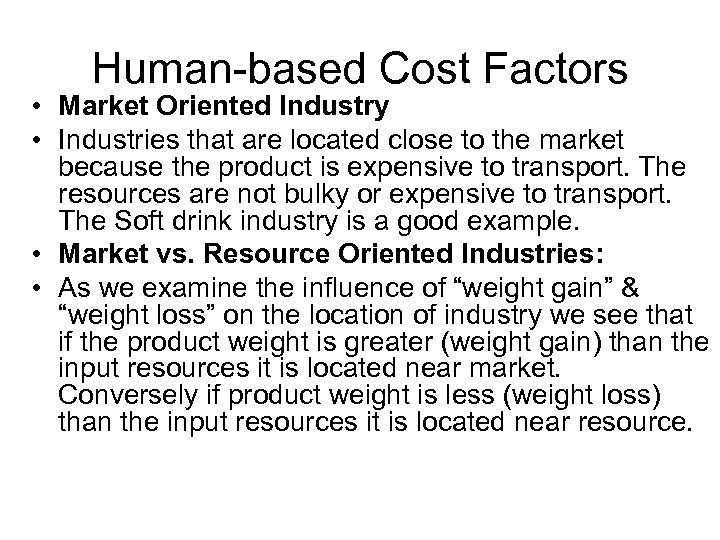 Human-based Cost Factors • Market Oriented Industry • Industries that are located close to