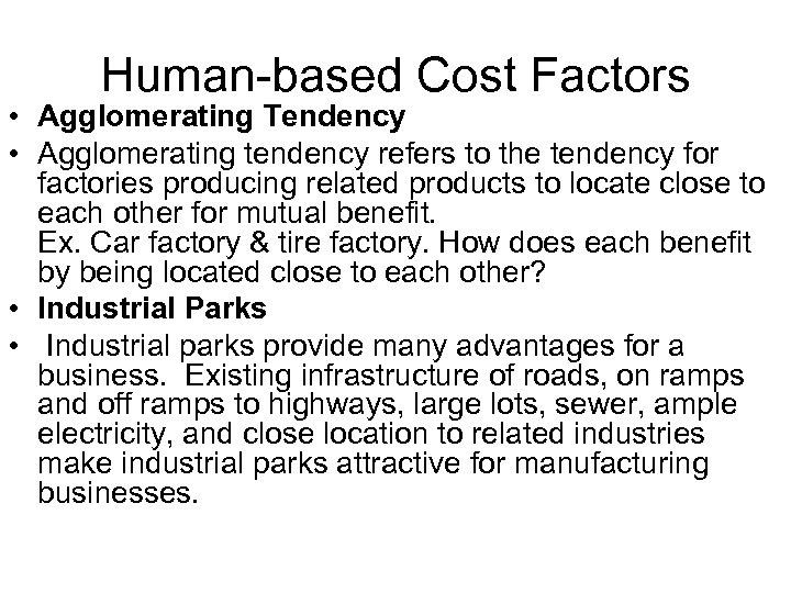Human-based Cost Factors • Agglomerating Tendency • Agglomerating tendency refers to the tendency for