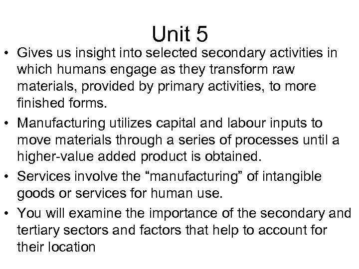 Unit 5 • Gives us insight into selected secondary activities in which humans engage