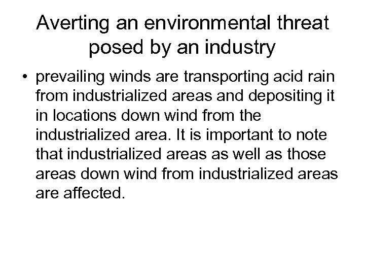 Averting an environmental threat posed by an industry • prevailing winds are transporting acid