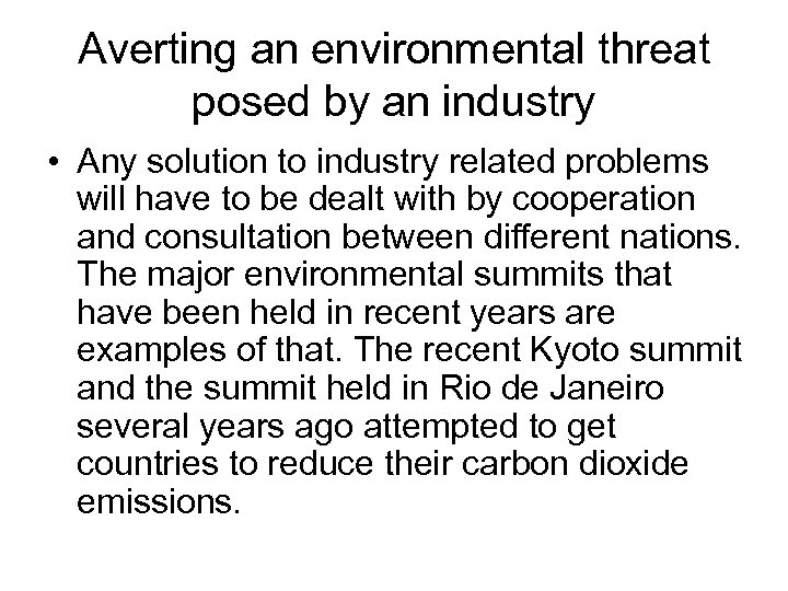 Averting an environmental threat posed by an industry • Any solution to industry related