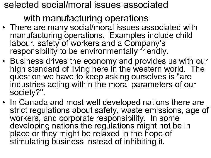 selected social/moral issues associated with manufacturing operations • There are many social/moral issues associated