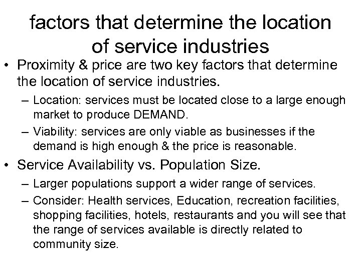 factors that determine the location of service industries • Proximity & price are two