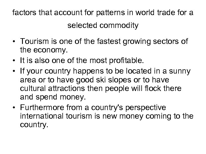 factors that account for patterns in world trade for a selected commodity • Tourism