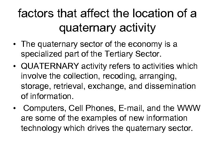 factors that affect the location of a quaternary activity • The quaternary sector of