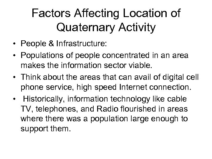 Factors Affecting Location of Quaternary Activity • People & Infrastructure: • Populations of people