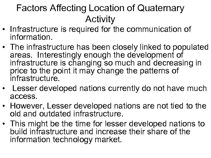 Factors Affecting Location of Quaternary Activity • Infrastructure is required for the communication of