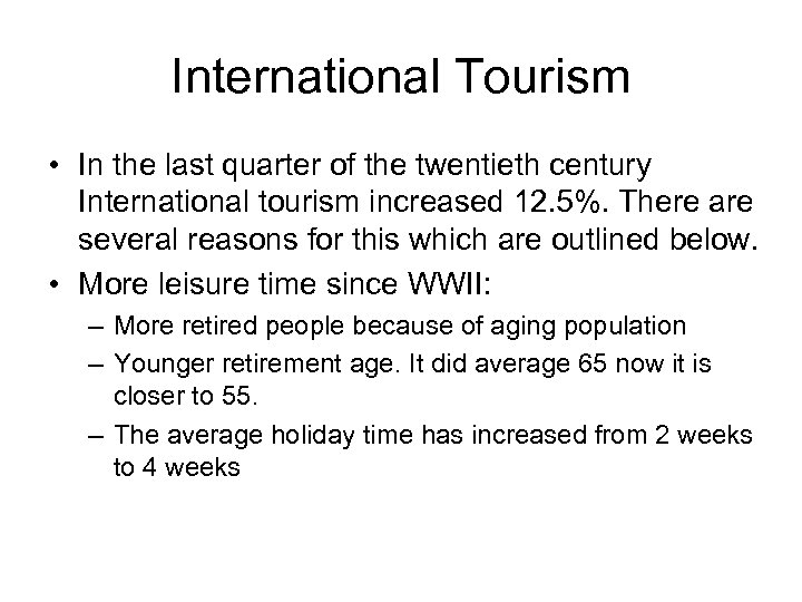 International Tourism • In the last quarter of the twentieth century International tourism increased