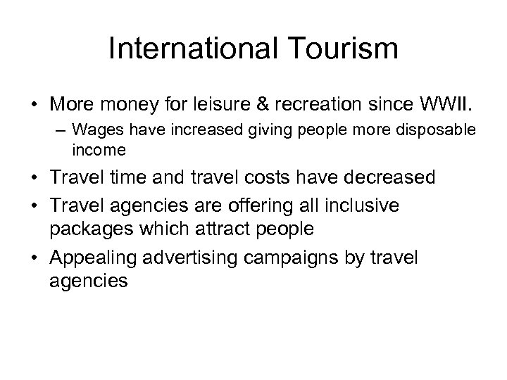 International Tourism • More money for leisure & recreation since WWII. – Wages have