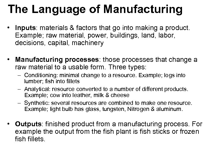 The Language of Manufacturing • Inputs: materials & factors that go into making a