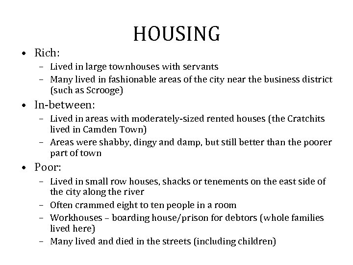 • Rich: HOUSING – Lived in large townhouses with servants – Many lived