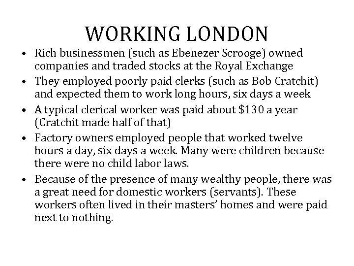 WORKING LONDON • Rich businessmen (such as Ebenezer Scrooge) owned companies and traded stocks