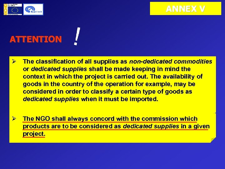 ANNEX V ATTENTION Ø The classification of all supplies as non-dedicated commodities or dedicated