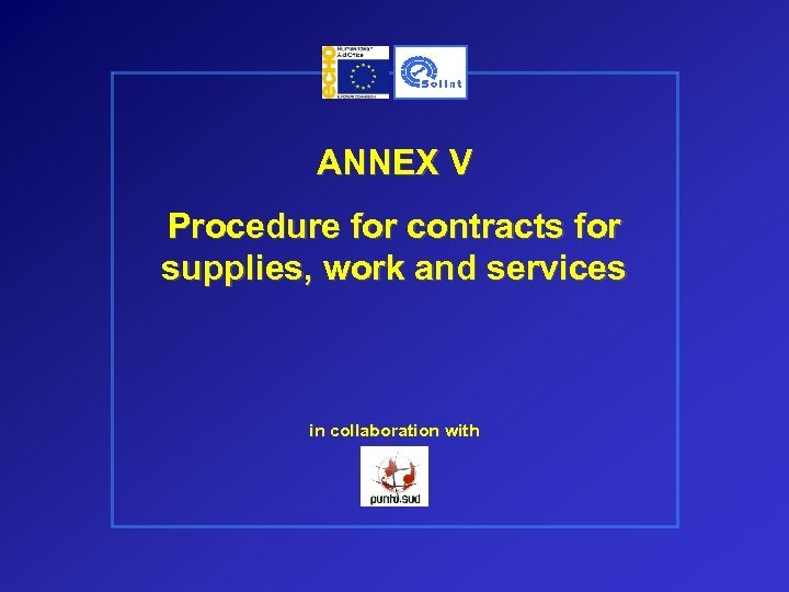 ANNEX V Procedure for contracts for supplies, work and services in collaboration with