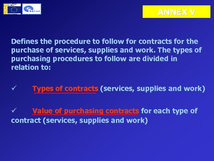 ANNEX V Defines the procedure to follow for contracts for the purchase of services,