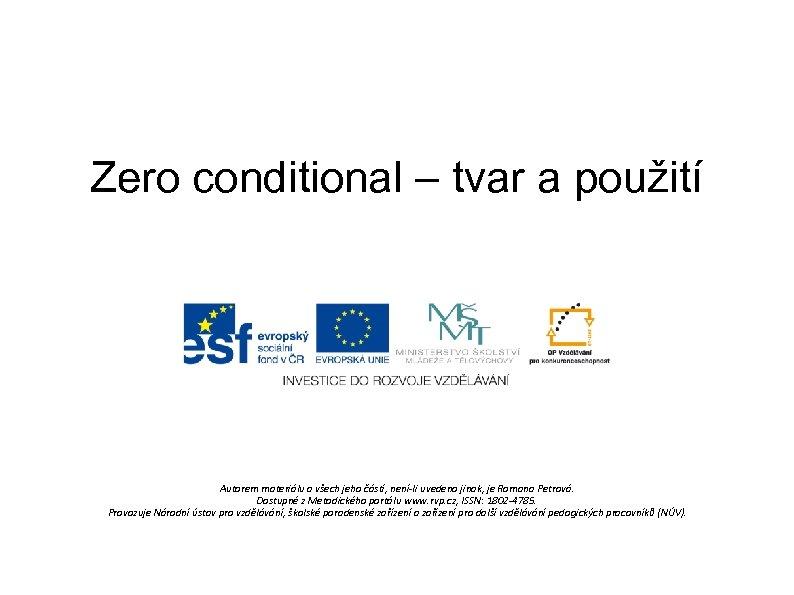Zero conditional – tvar a použití Autorem materiálu a všech jeho částí, není-li uvedeno