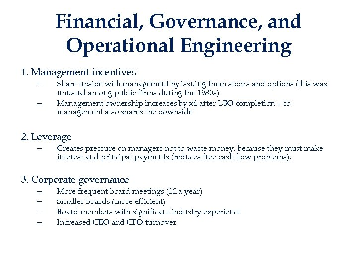 Financial, Governance, and Operational Engineering 1. Management incentives – – Share upside with management