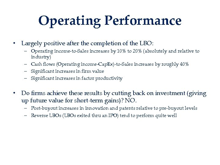 Operating Performance • Largely positive after the completion of the LBO: – Operating income-to-Sales