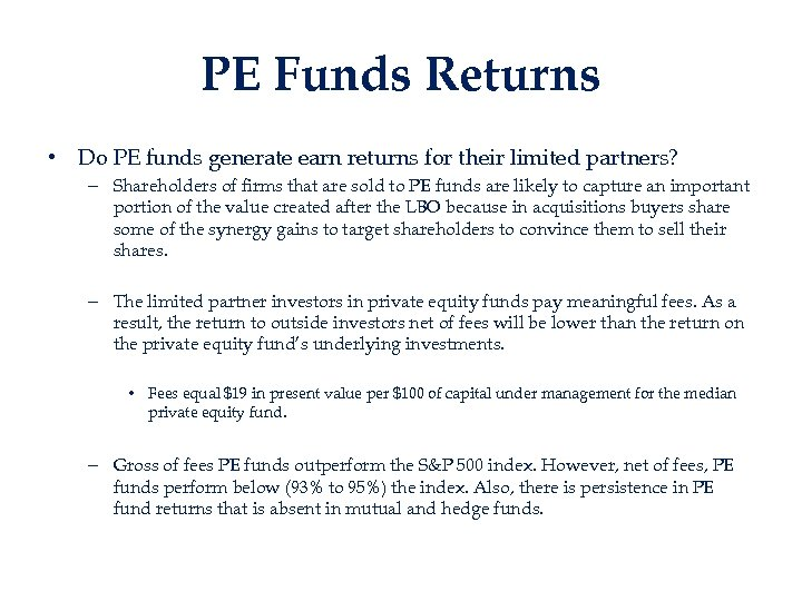 PE Funds Returns • Do PE funds generate earn returns for their limited partners?