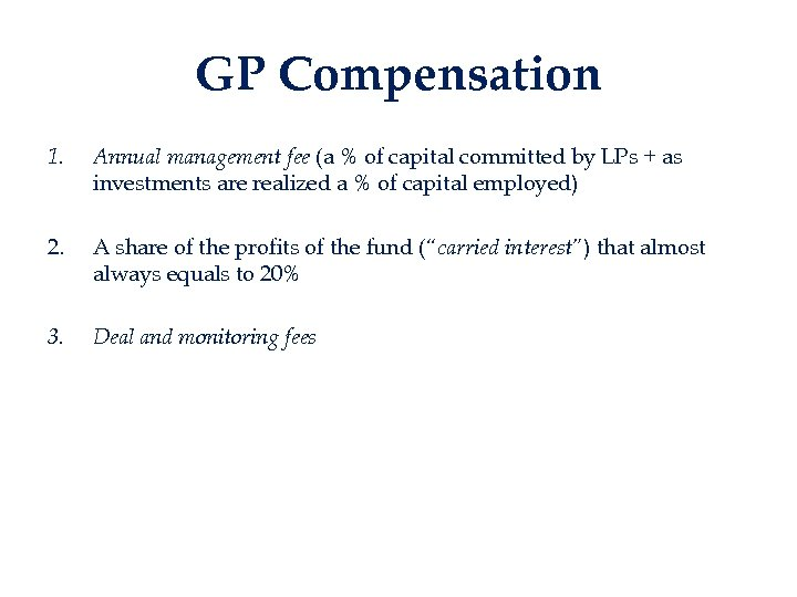 GP Compensation 1. Annual management fee (a % of capital committed by LPs +