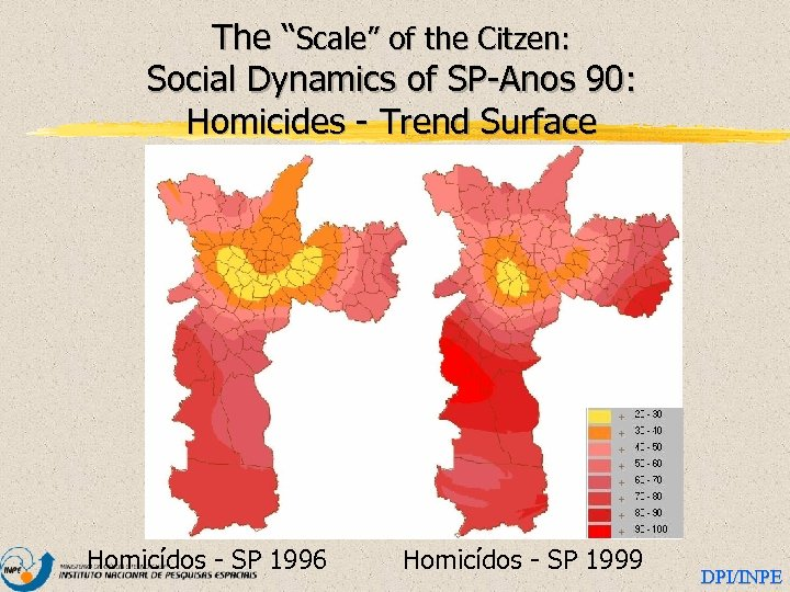 """The """"Scale"""" of the Citzen: Social Dynamics of SP-Anos 90: Homicides - Trend Surface"""