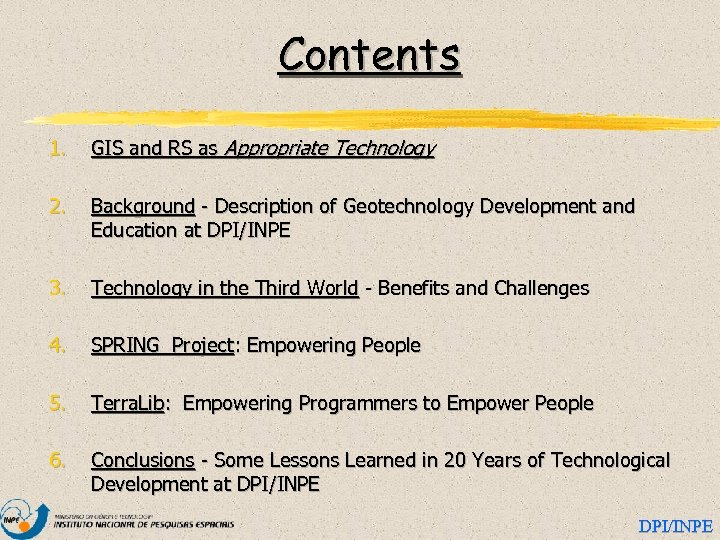 Contents 1. GIS and RS as Appropriate Technology 2. Background - Description of Geotechnology