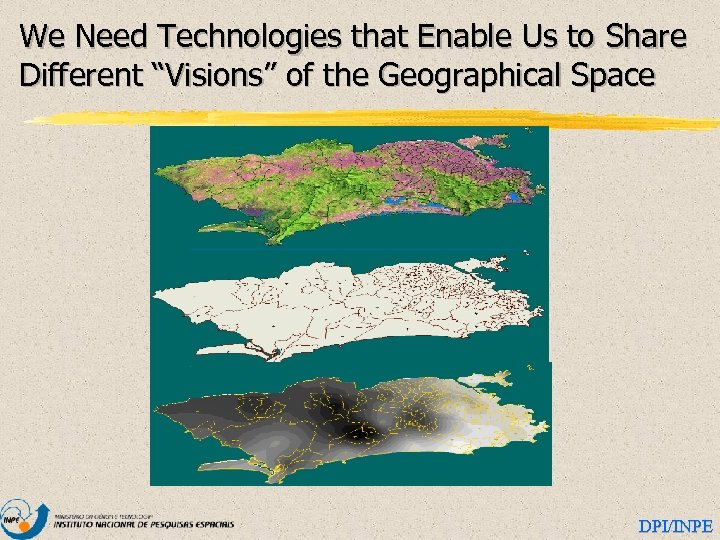 """We Need Technologies that Enable Us to Share Different """"Visions"""" of the Geographical Space"""
