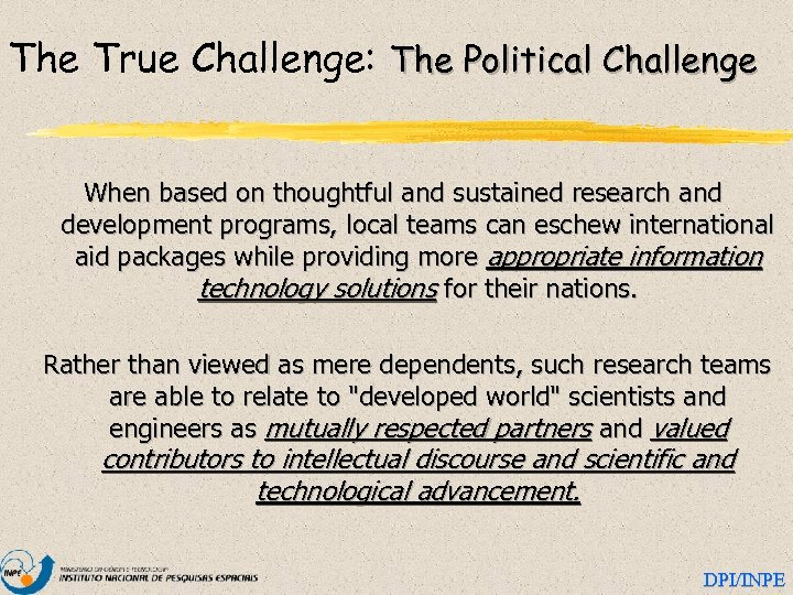 The True Challenge: The Political Challenge When based on thoughtful and sustained research and
