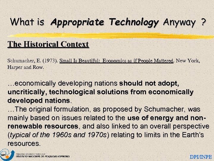 What is Appropriate Technology Anyway ? The Historical Context Schumacher, E. (1973). Small Is