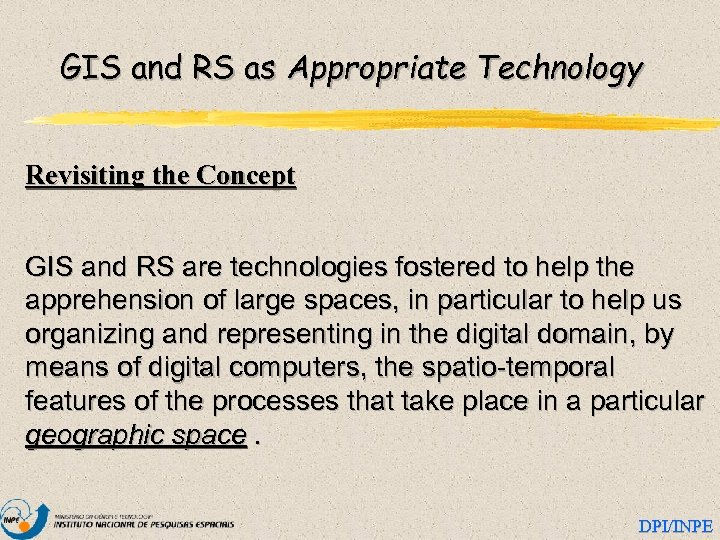 GIS and RS as Appropriate Technology Revisiting the Concept GIS and RS are technologies