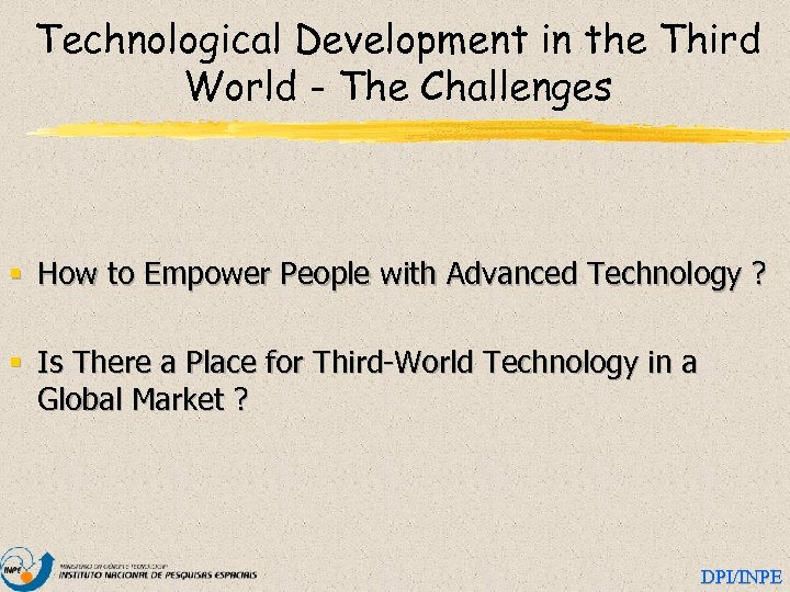 Technological Development in the Third World - The Challenges § How to Empower People