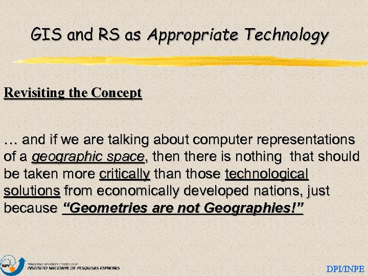GIS and RS as Appropriate Technology Revisiting the Concept … and if we are