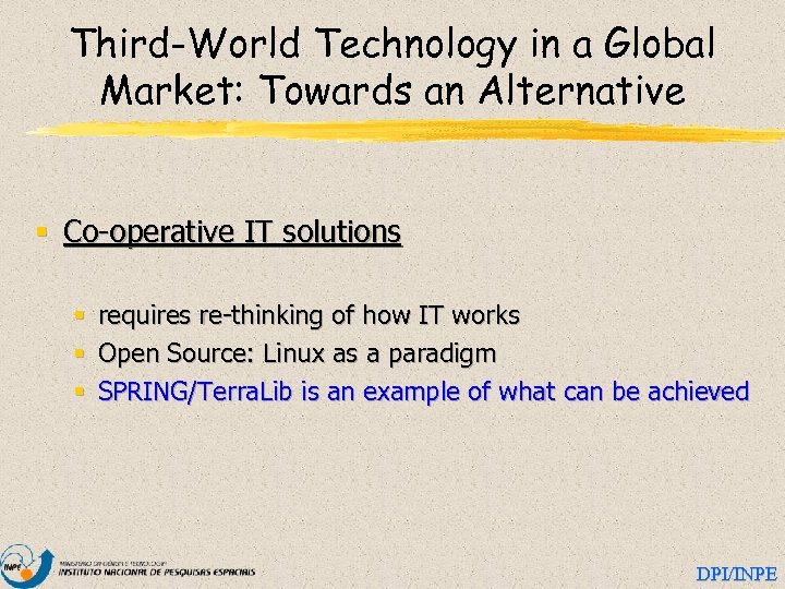 Third-World Technology in a Global Market: Towards an Alternative § Co-operative IT solutions §