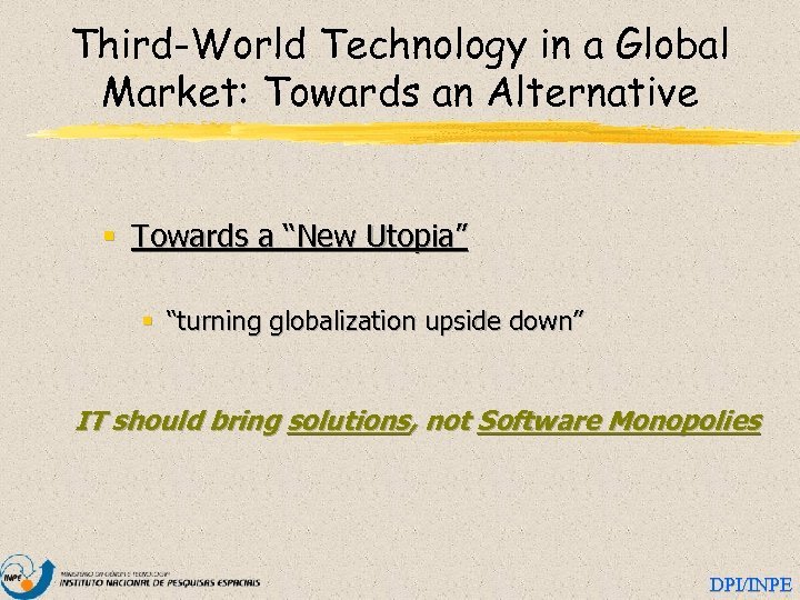 "Third-World Technology in a Global Market: Towards an Alternative § Towards a ""New Utopia"""