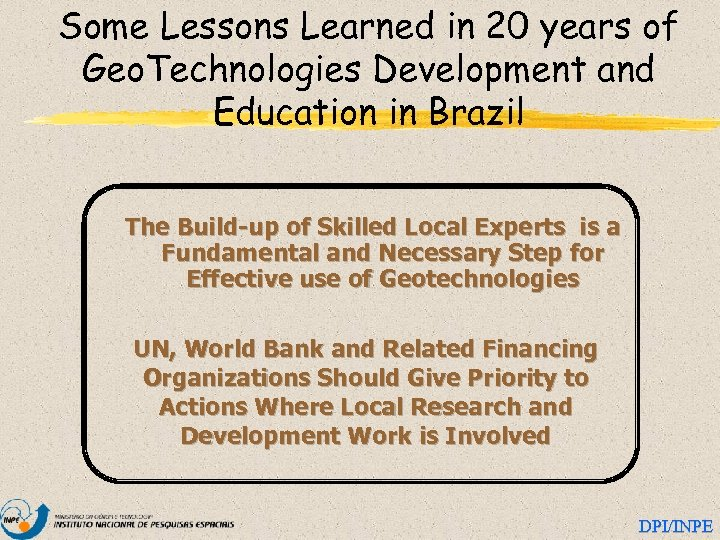 Some Lessons Learned in 20 years of Geo. Technologies Development and Education in Brazil