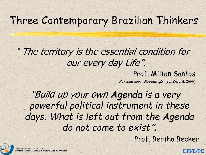 """Three Contemporary Brazilian Thinkers """" The territory is the essential condition for our every"""