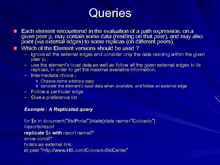 Queries Each element encountered in the evaluation of a path expression, on a given