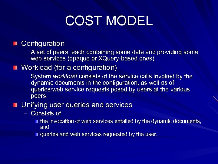 COST MODEL Configuration A set of peers, each containing some data and providing some