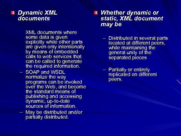 Dynamic XML documents where some data is given explicitly while other parts are given