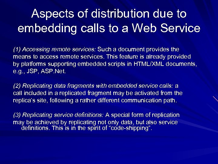 Aspects of distribution due to embedding calls to a Web Service (1) Accessing remote