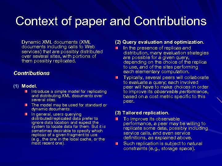 Context of paper and Contributions Dynamic XML documents (XML documents including calls to Web