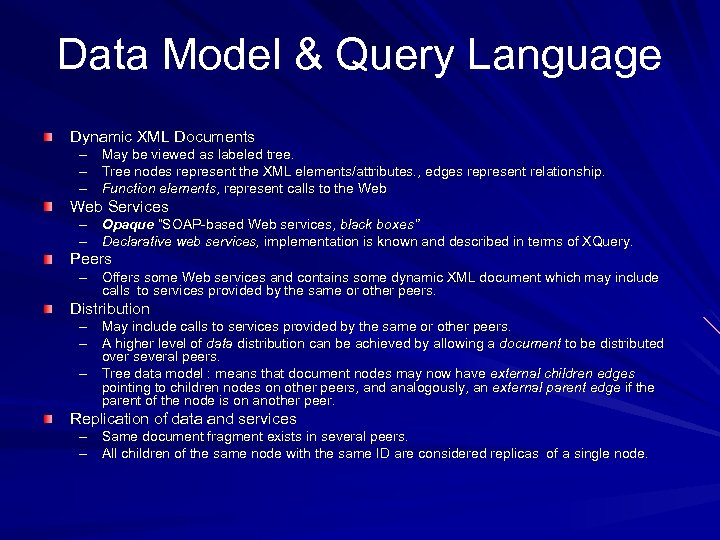 Data Model & Query Language Dynamic XML Documents – May be viewed as labeled