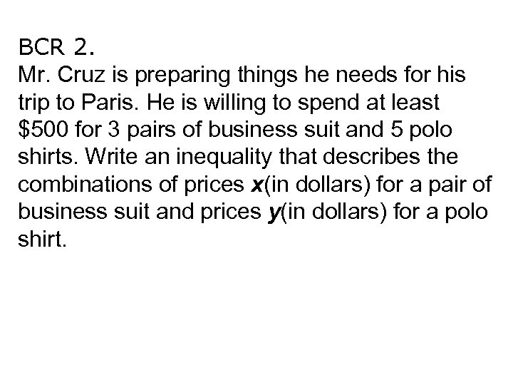 BCR 2. Mr. Cruz is preparing things he needs for his trip to Paris.