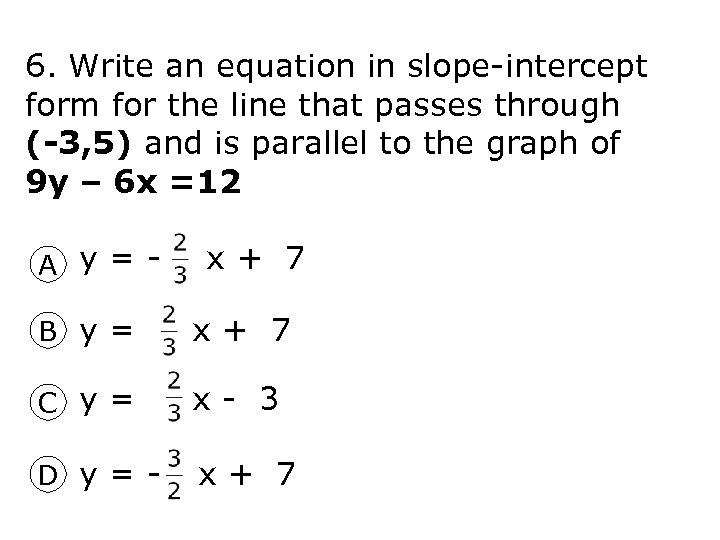 6. Write an equation in slope-intercept form for the line that passes through (-3,